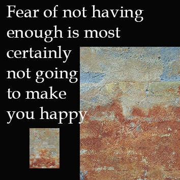 fear of not having enough
